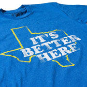 Sky Blue It's Better Here Unisex T-shirt - Texas Humor Store - 3