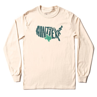Ain't Texas Long Sleeve T-Shirt