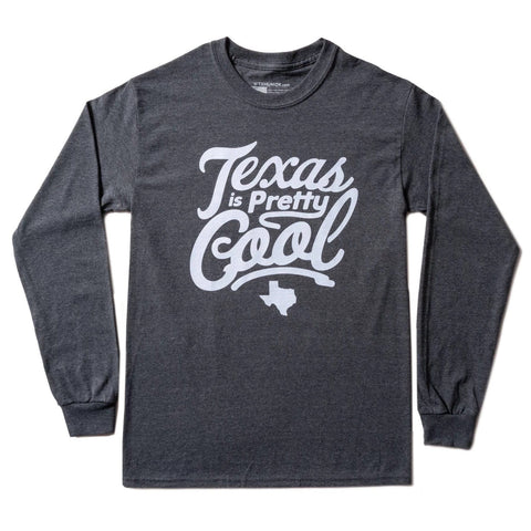 Texas Is Pretty Cool Long Sleeve T-Shirt
