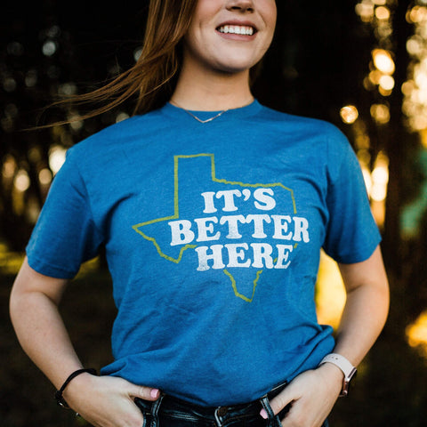 It's Better Here T-shirt
