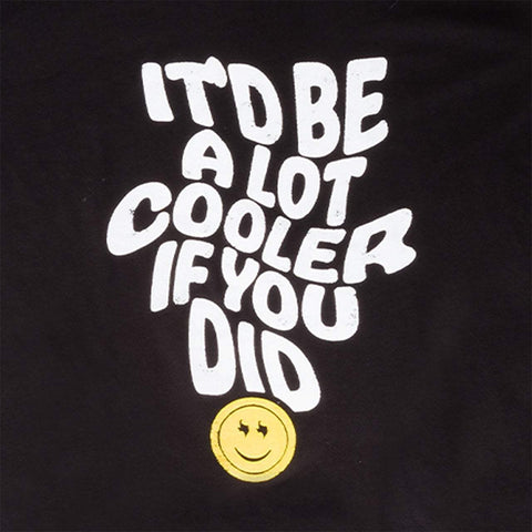 It'd Be A Lot Cooler If You Did T-Shirt