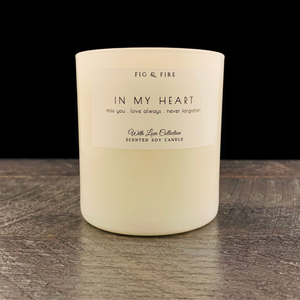 "All-natural, non-toxic, white tumbler candle with ""In My Heart"" written on it. Underneath, it says ""Miss you, love always, never forgotten."" This candle can be any scent you want. Select your choice from the dropdown."