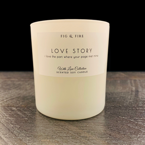 "All-natural, non-toxic, white tumbler candle with ""Love Story"" written on it. Underneath, it says ""I love the part where your page met mine."" This candle can be any scent you want. Select your choice from the dropdown."