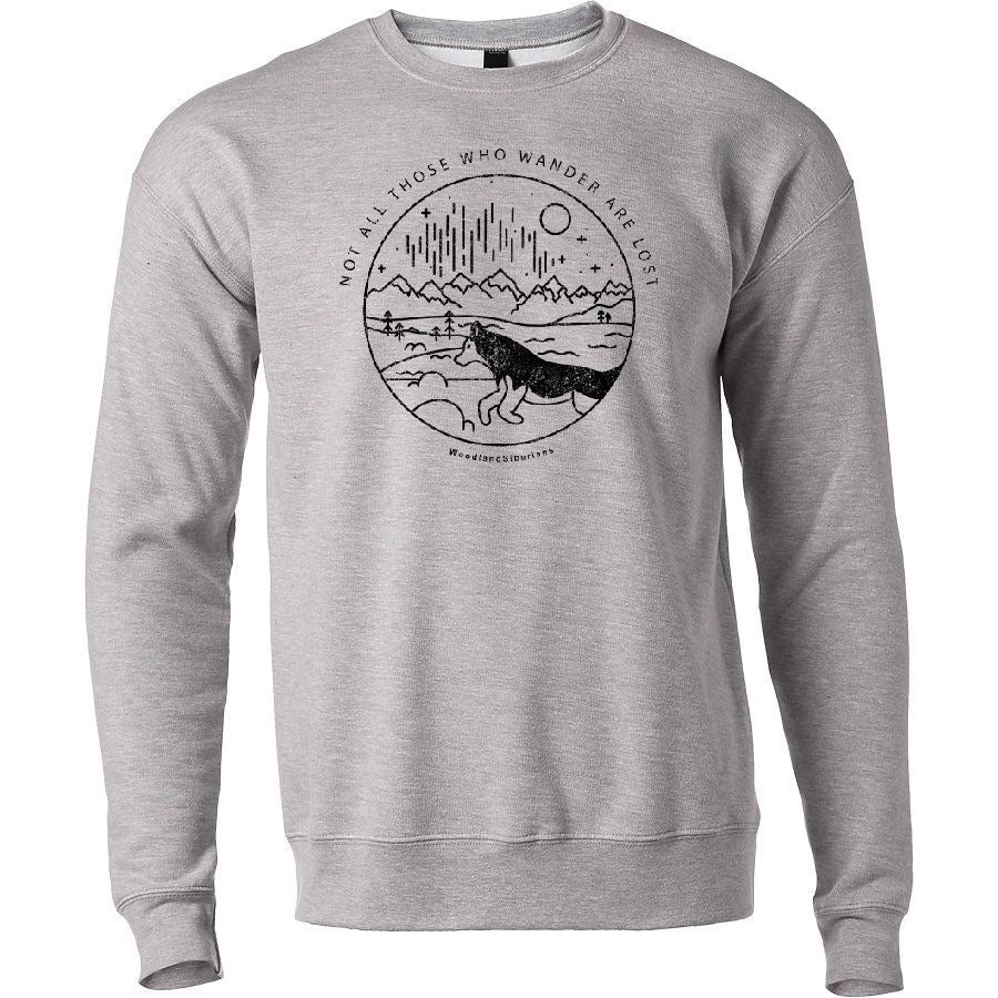 Not All Those Who Wander Are Lost Crewneck LIMITED EDITION