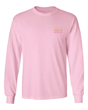 Mom AF Perfect Pink Long Sleeve