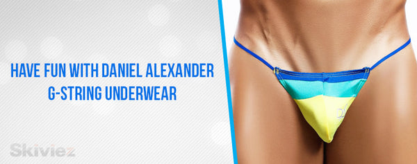 Have Fun With Daniel Alexander G-String Underwear