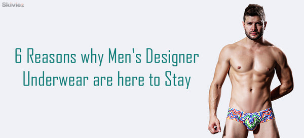 Men's Designer Underwear will stay in Vogue:6 reasons
