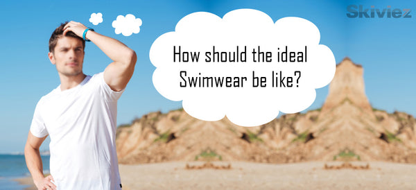 how should the ideal swimwear be like