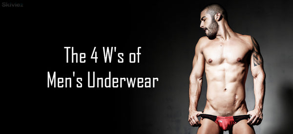 4 W's of buying the modern Styles of Men's Underwear