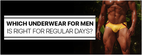 Which Underwear for Men is right for regular days?