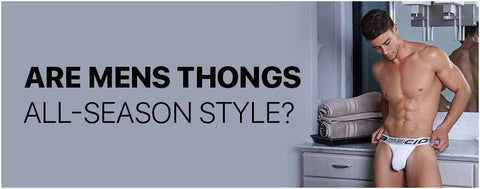 Are Mens Thongs all-season style?