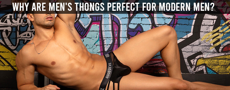 Why are men's thongs perfect for modern men?