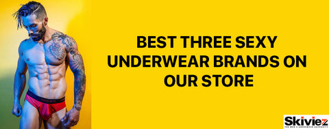 Best three sexy underwear brands on our store