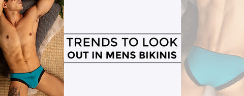 Trends to look out in Mens bikinis