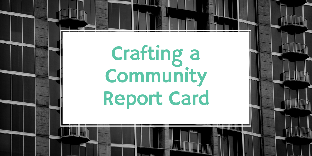 Crafting a Community Report Card