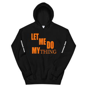 Let Me Do My Thing Unisex Hoodie