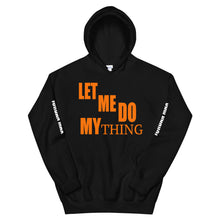Load image into Gallery viewer, Let Me Do My Thing Unisex Hoodie