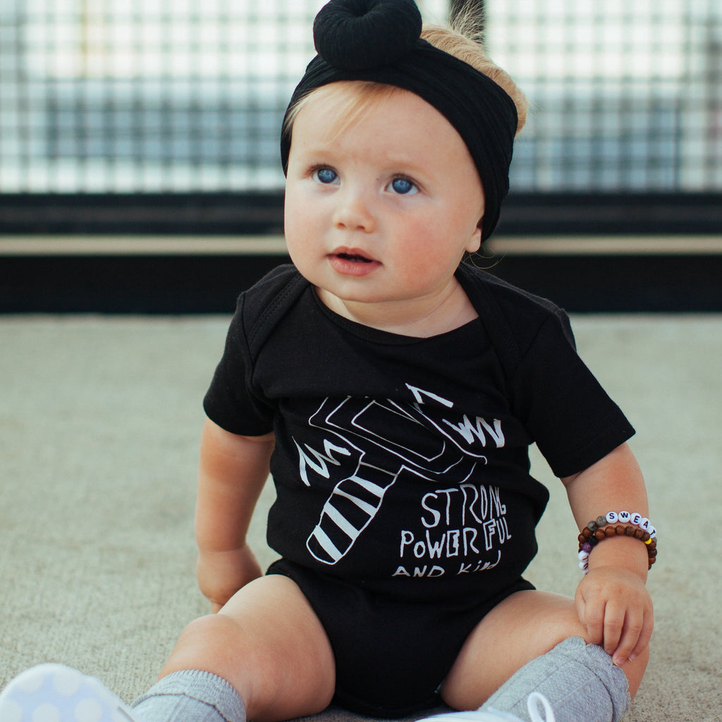 STRONG, POWERFUL, & KIND ~ Baby Onesie