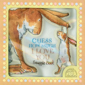 Guess How Much I love You Snuggle Book