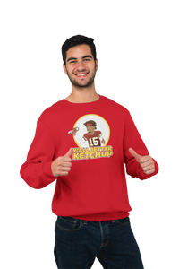 Y'all Better Ketchup Unisex Sweatshirt - What The Fuss Apparel