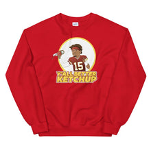 Load image into Gallery viewer, Y'all Better Ketchup Unisex Sweatshirt - What The Fuss Apparel