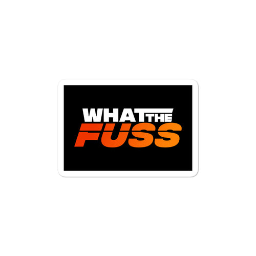 What The Fuss Sticker - What The Fuss Apparel