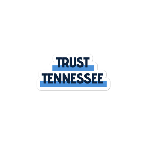 Trust Tennessee Sticker - What The Fuss Apparel