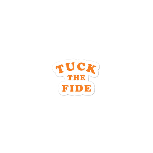 Tuck The Fide Sticker - What The Fuss Apparel