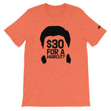 Load image into Gallery viewer, $30 For A Haircut Almost $30 Tee - What The Fuss Apparel