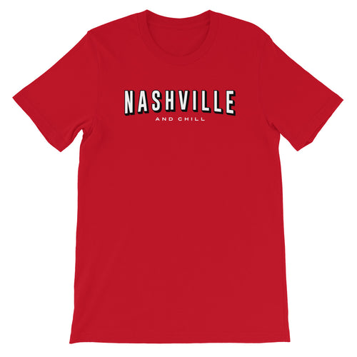 Nashville & Chill Unisex Tee - What The Fuss Apparel