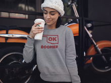 Load image into Gallery viewer, Ok, Boomer Unisex Sweatshirt - What The Fuss Apparel