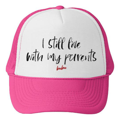 Bubu LA I Still Live With My Parents Girls Trucker Hat