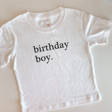 Load image into Gallery viewer, Birthday shirt