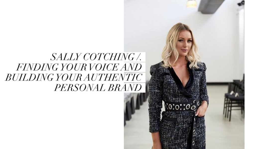 SALLY COTCHING /. Finding Your Voice and Building Your Authentic Personal Brand