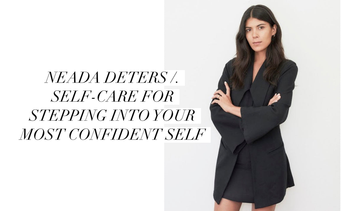 NEADA DETERS /. Self-care for stepping into your most confident self.