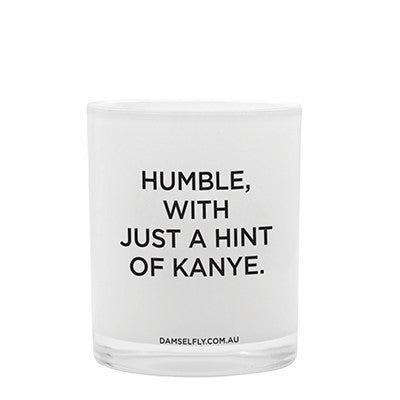 Large Candle // Humble, With Just A Hint Of Kanye