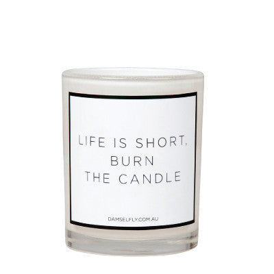 Scented Candle // Life Is Short, Burn The Candle