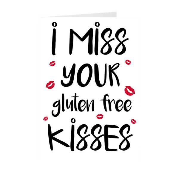 I Miss Your Gluten Free Kisses
