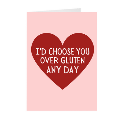 I'd Choose You Over Gluten