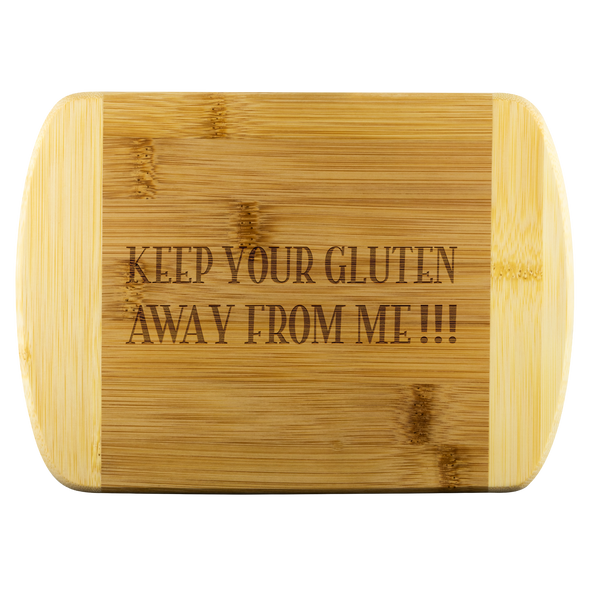 Keep Your Gluten Away From Me Cutting Board