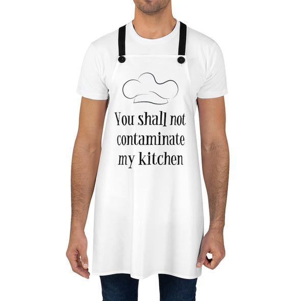 You Shall Not Contaminate My Kitchen Apron - n