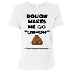 Dough Makes Me Go ...