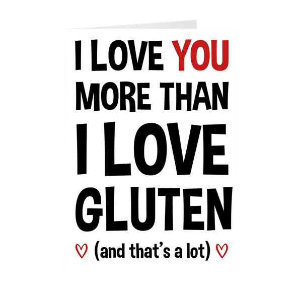 I Love You More Than Gluten