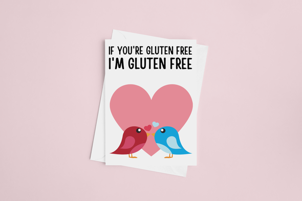 If You're Gluten Free, I'm Gluten Free
