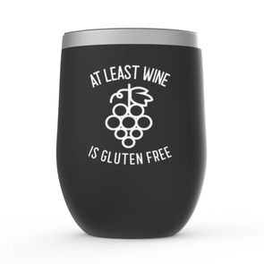 At Least Wine Is Gluten Free Stemless Wine Tumblers
