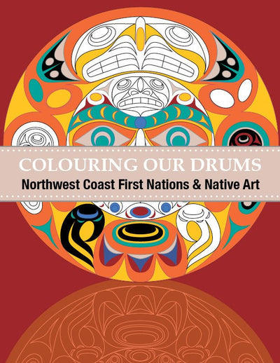 Colouring our Drums: Northwest Coast First Nations and Native Art