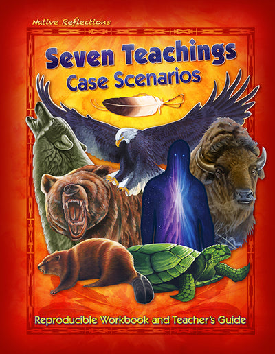 Seven Teachings Case Scenarios Resource Book