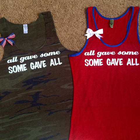 All Gave Some - Some Gave All - Ruffles with Love - Racerback Tank - Womens Fitness - Workout Clothing - Workout Shirts with Saying