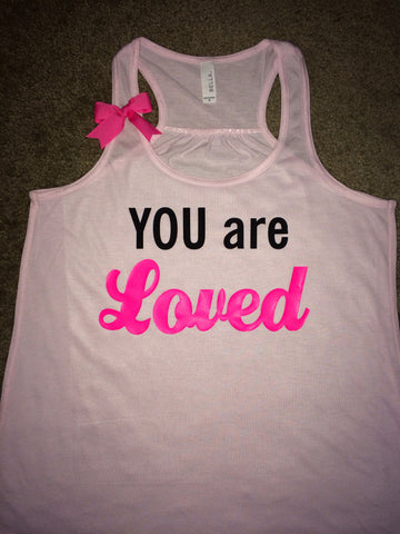 YOU are Loved - Ruffles with Love - Racerback Tank - Womens Fitness - Workout Clothing - Inspirational Tank - Workout Shirts with Sayings