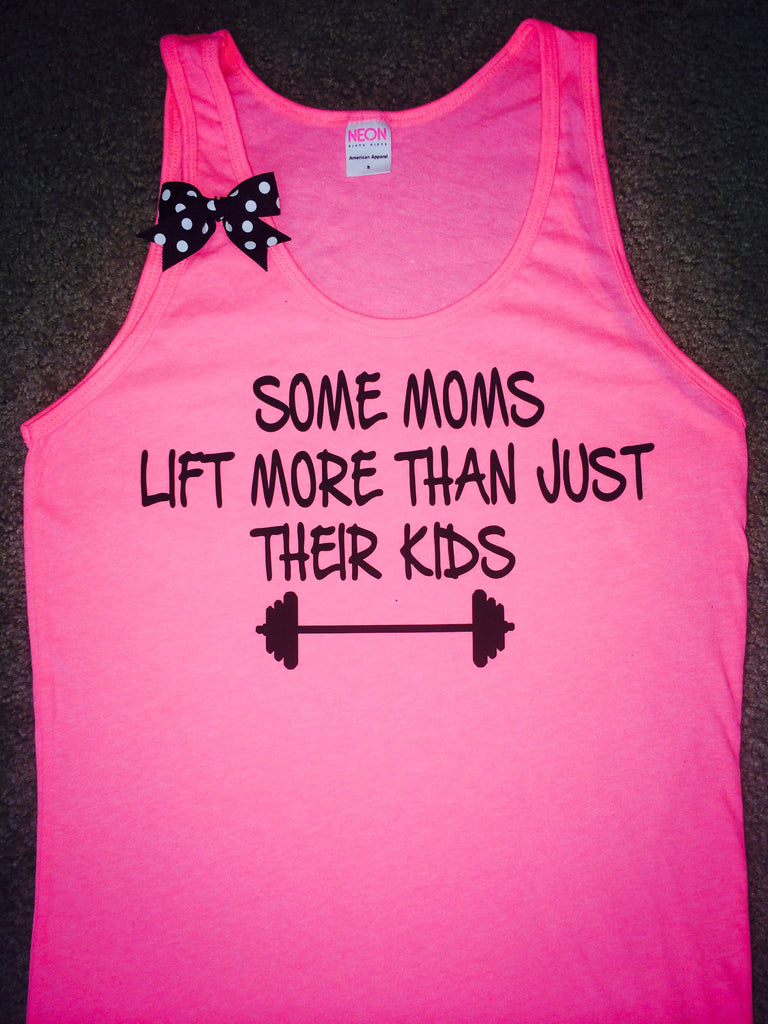 SALE - Some Moms Lift More Than Just Their Kids Tank - UNISEX Tank - Ruffles with Love - Womens Fitness - Workout Tank - Bow Tank